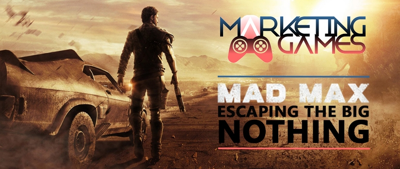 MAD MAX: Escaping the Big Nothing – Marketing Games